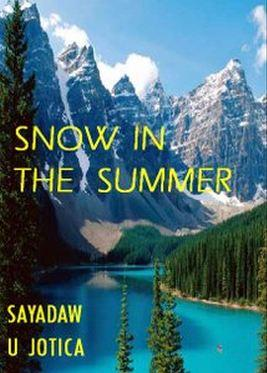Snow in the Summer by Sayadaw U Jotika