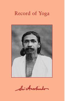 Sri Aurobindo Record Of Yoga Collected works Download free PDF ebooks
