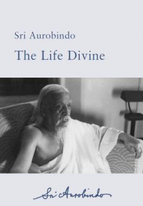 Sri Aurobindo The Life Divine complete works of Aurobindo