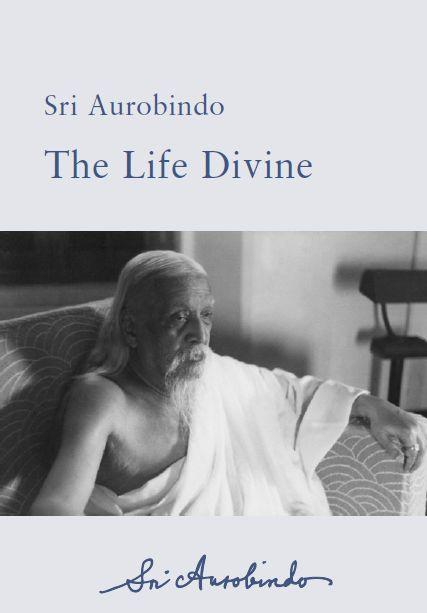 Sri Aurobindo VOL 21-22 – The Life Divine