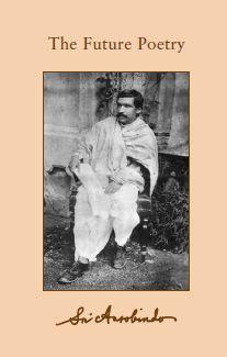 Sri Aurobindo VOL 26 – The Future Poetry with On Quantitative Metre