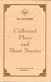 Sri Aurobindo VOL 3-4 Collected Plays and Stories
