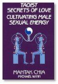 Taoist Secrets of Love – Cultivating Male Sexual Energy