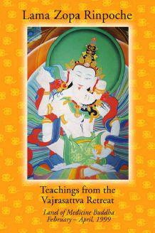 Teaching From The Vajrasattva Retreat by Lama Zopa