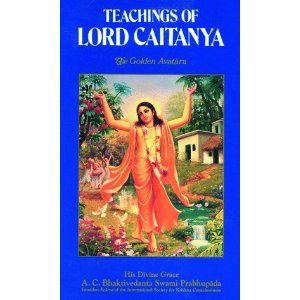 Teachings of the Lord Chaitanya – The Golden Avatara