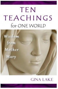 Ten Teachings for one World by Gina Lake