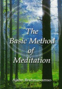 The Basic Method of Meditation by Ajahn Brahmavamso