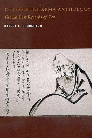 The Bodhidharma Anthology – Earliest Records of Zen Buddhism