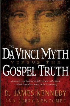 The Da Vinci Myth Vs The Gospel Truth
