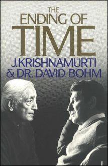 The Ending of Time by J. Krishnamurti & Dr. David Bohm