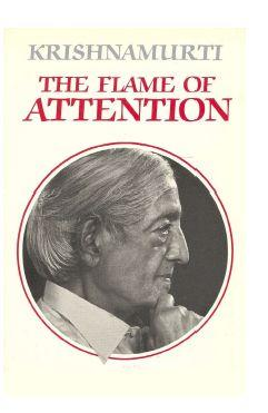 The Flame of Attention by J. Krishnamurti