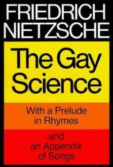 Gay Science or The Joyful Wisdom by Friedrich Nietzsche