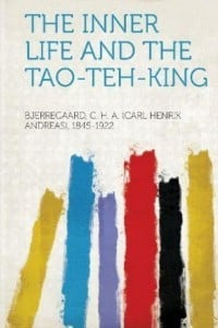 The Inner Life and the Tao Teh King