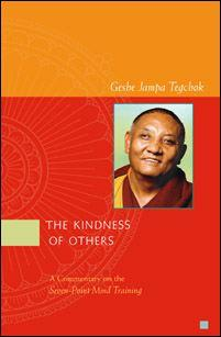 The Kindness of Others By Geshe Jampa Tegchok