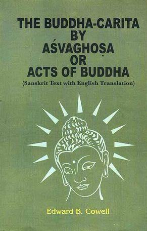 The Buddha-Carita or The Life of Buddha by Aevaghosa