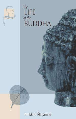 The Life of the Buddha according to the Pali Canon