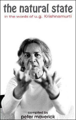 The Natural State in the Words of U.G Krishnamurti by Peter Maverick