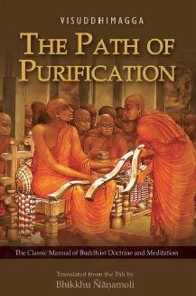 The Path of Purification – The Classic Manual of Buddhist Doctrine and Meditation. Foreword by Dalai Lama.