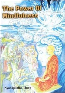 The Power of Mindfulness Nyuanaponika