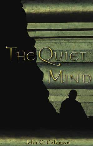 The Quiet Mind by John E. Coleman