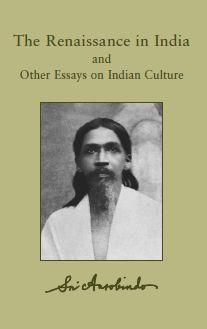 Sri Aurobindo Vol 20 – The Renaissance in India with A Defence of Indian Culture