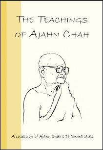 The Teachings of Ajan Chah –  A Collection of Ajan Chah's Dharma Talks