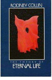 The Theory of Eternal Life by Rodney Collin