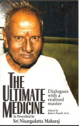 The Ultimate Medicine by Nisargadatta Maharaj