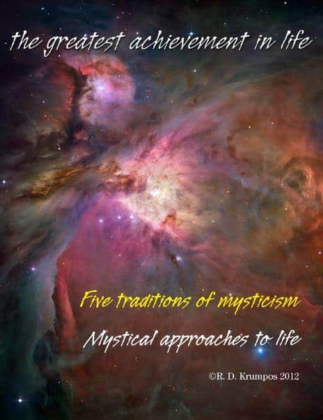 The greatest achivement in life – five traditions of mysticism by R. D. Krumpos