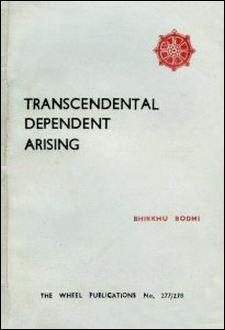Transcendental Dependent Arising – A translation and exposition of the Upanisa Sutta by Bhikku Bodhi