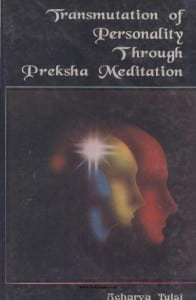 Transmutation of Personality through Preksha Meditation