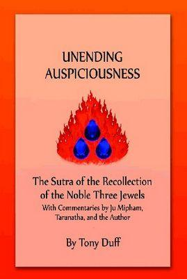 Unending Auspiciousness – The Sutra of the Recollection of the Noble Three Jewels