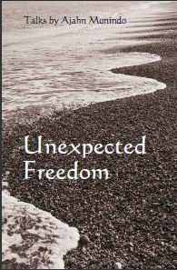 Unexpected Freedom by Ajahn Munindo Ebook Buddhism