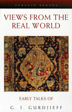 Views from the Real World by G. I. Gurdjieff