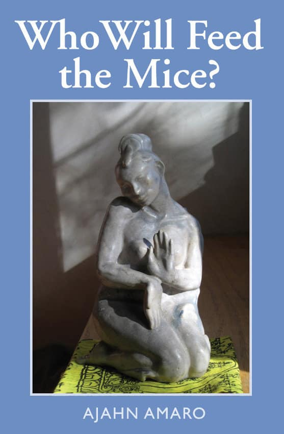 Who Will Feed the Mice by Ajahn Amaro