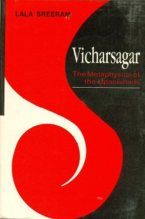 The Metaphysics of the Upanishads by Vichar Sagar
